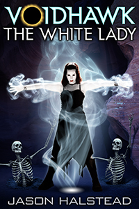 Voidhawk - The White Lady, book 4 in the Voidhawk fantasy series by Jason Halstead