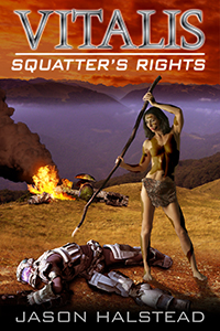 Squatter's Rights, book 5 in the Vitalis sci-fi series by Jason Halstead