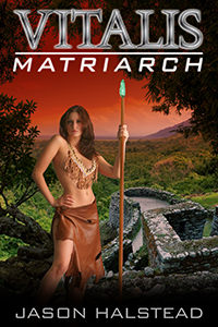 Matriarch, book 7 in the science fiction series Vitalis by Jason Halstead