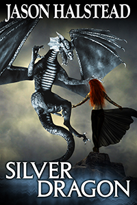 Silver Dragon, book 3 in the Blades of Leander fantasy series by Jason Halstead