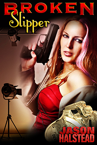 Broken Slipper, book 2 in the Homeland series by Jason Halstead
