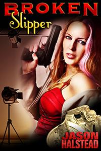 Broken Slipper, book 2 in the Homeland series by Jason Halstead