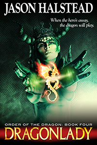 Dragonlady, book 4 in the Order of the Dragon series, by Jason Halstead