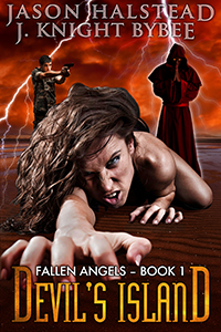 Book 1 of the Fallen Angles series by Jason Halstead and J. Knight Bybee