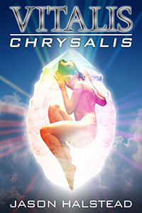 Chrysalis, book 6 in the Vitalis science fiction series