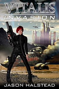 Vitalis: Invasion, book 6 in the Vitalis science fiction series by Jason Halstead