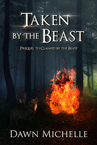Taken by the Beast, a historical paranormal romance, by Dawn Michelle