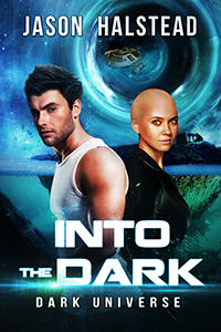 Book 1 in the Dark Universe science fiction and fantasy series by Jason Halstead