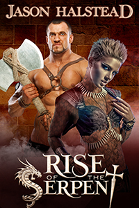 Rise of the Serpent, Book 2 in the Serpent's War series, by Jason Halstead