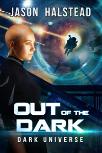 Out of the Dark, a sci-fi / space opera novel by Jason Halstead